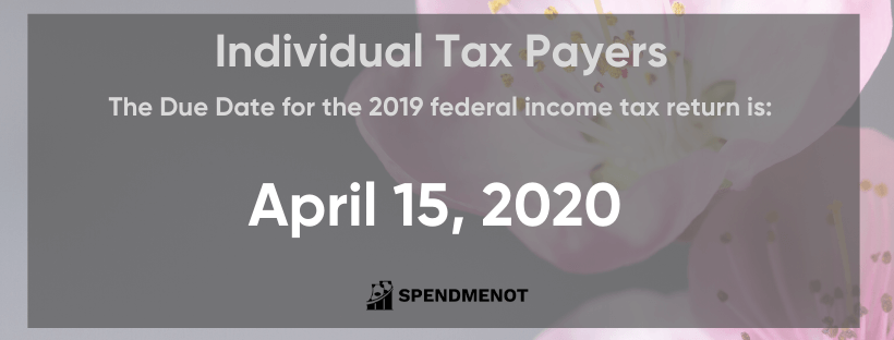 Income tax day - due date is April 15, 2020.