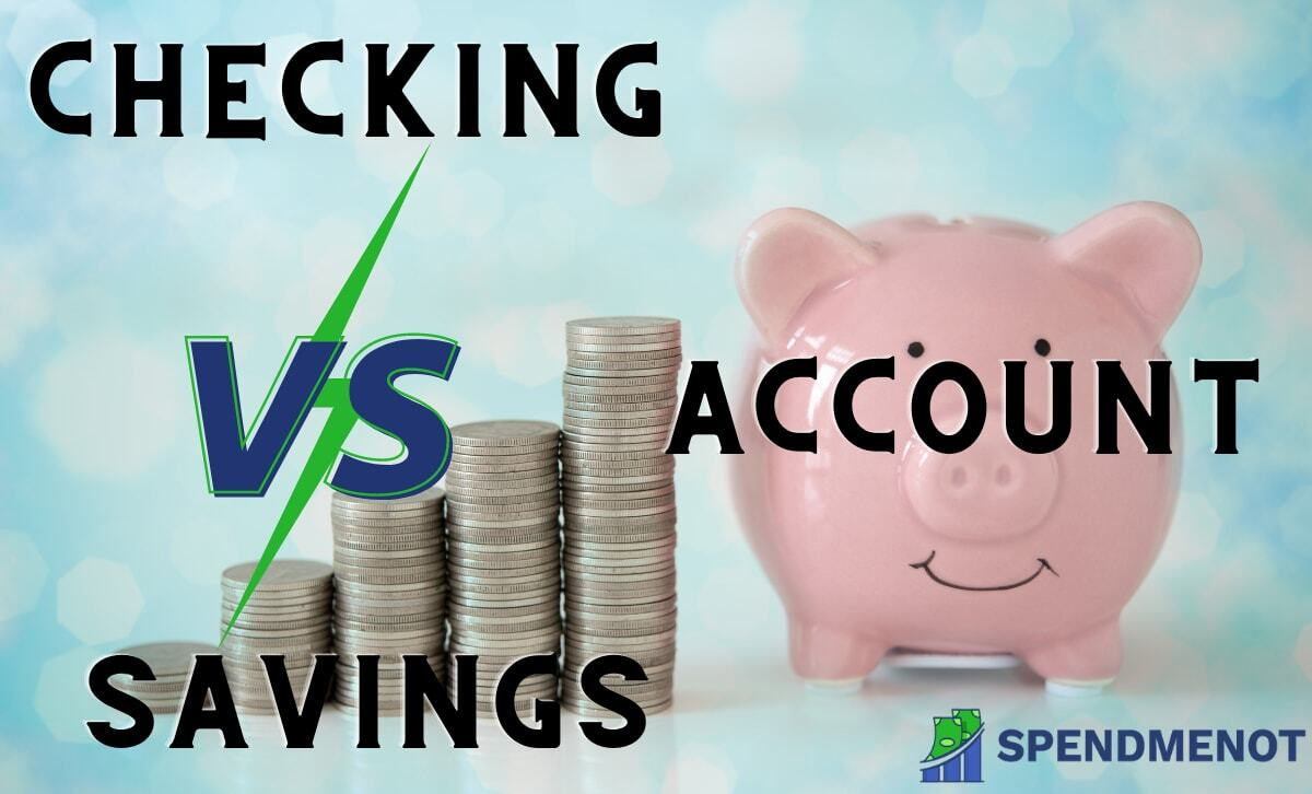 Checking vs Savings Account: What's the Difference?