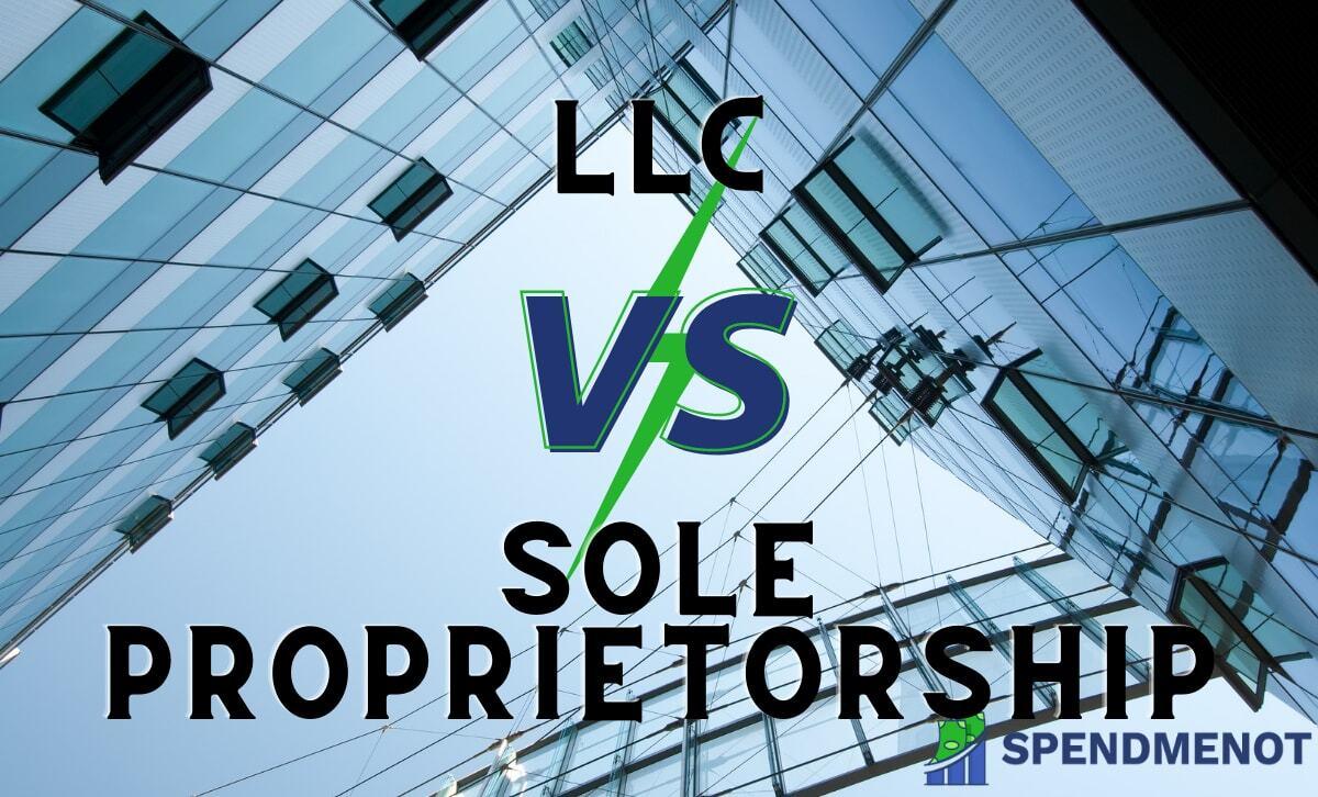 Sole Proprietorship vs LLC: Advantages and Disadvantages